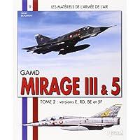 Les Materiels de l'armee de l'Air : Mirage III et 5