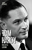Tom Hardy - Rise of a Legend