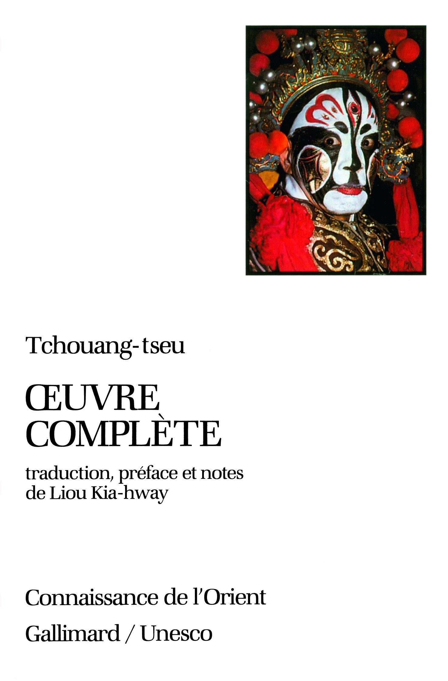 Œuvre complète Poche – 23 octobre 1985 Tchouang-tseu Liou Kia-hway Œuvre complète Gallimard