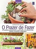 O Prazer de Fazer - Volume 4. Coleção Seu Jardim