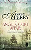 The Angel Court Affair (Thomas Pitt Mystery, Book 30): Kidnap and danger haunt the pages of this gripping mystery
