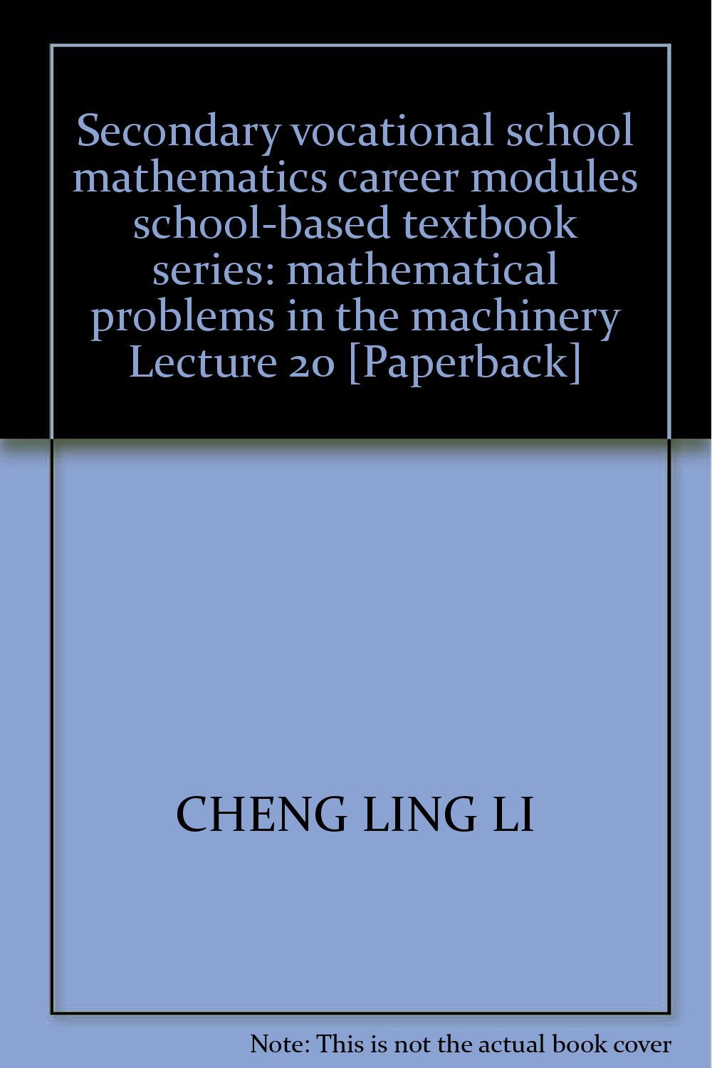Download Secondary vocational school mathematics career modules school-based textbook series: mathematical problems in the machinery Lecture 20 [Paperback] ebook