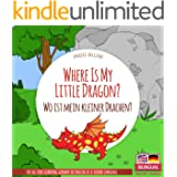 Where Is My Little Dragon? - Wo ist mein kleiner Drachen?: English German Bilingual Children's Picture Book (Where is.? - Wo
