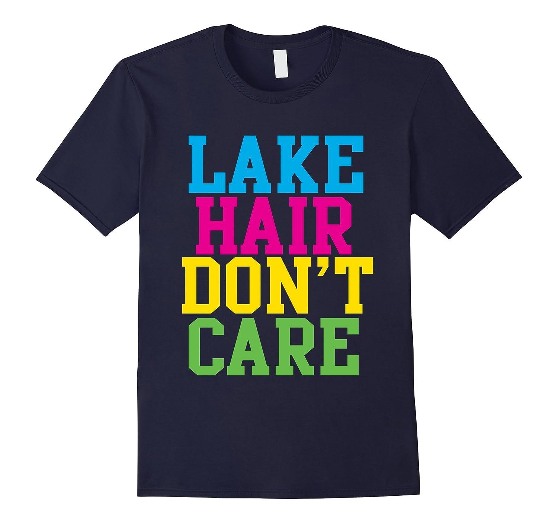 Lake Hair Dont Care Funny Beach Life Swim Boat Shirt-Vaci