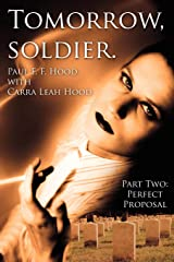 Tomorrow, soldier.: Part Two: Perfect Proposal Paperback