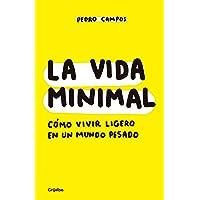La vida minimal: Cómo vivir ligero en un mundo pesado