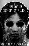 Terror of the Long-Distance Runner