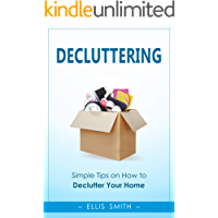 Decluttering: Simple Tips on How to Declutter Your Home