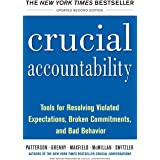 Crucial Accountability: Tools for Resolving Violated Expectations, Broken Commitments, and Bad Behavior, Second Edition ( Pap