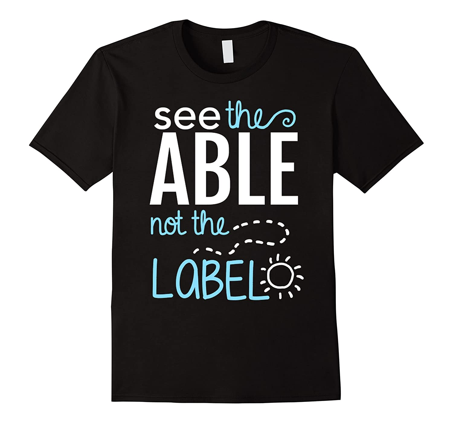 See the Able Not the Label Autism Awareness T-Shirt-CD