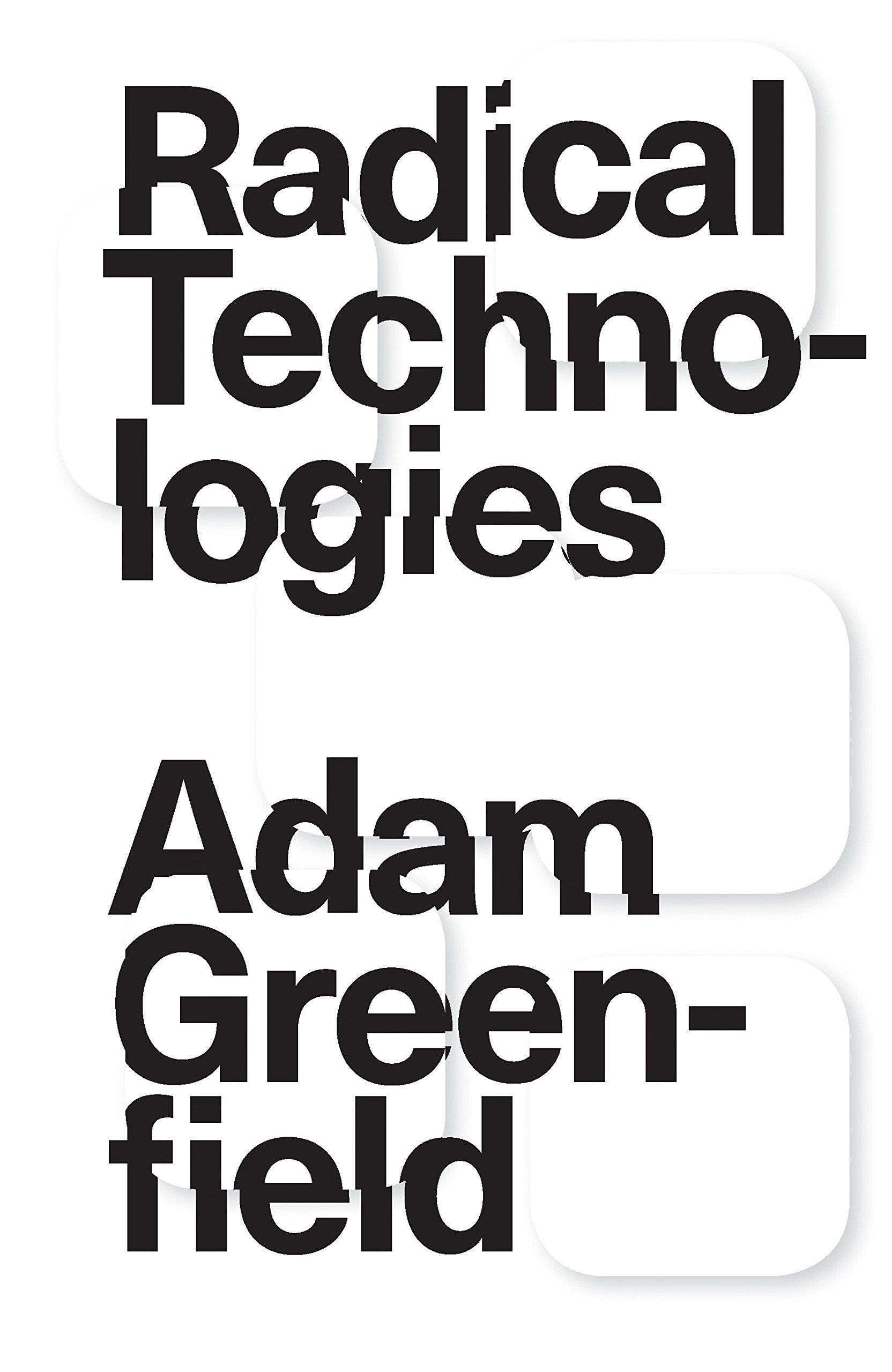 Radical Technologies: The Design of Everyday Life: Amazon co uk