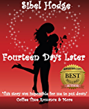 Fourteen Days Later: A fun laugh out loud romantic comedy (Helen Grey Book 1) (English Edition)