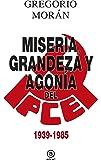 Miseria, grandeza y agonía del Partido Comunista de España (1939 - 1985) (Anverso)