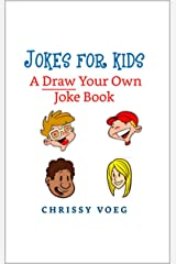 Jokes for Kids: A Draw Your Own Joke Book Kindle Edition