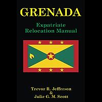 GRENADA: Expatriate Relocation Manual (English Edition)