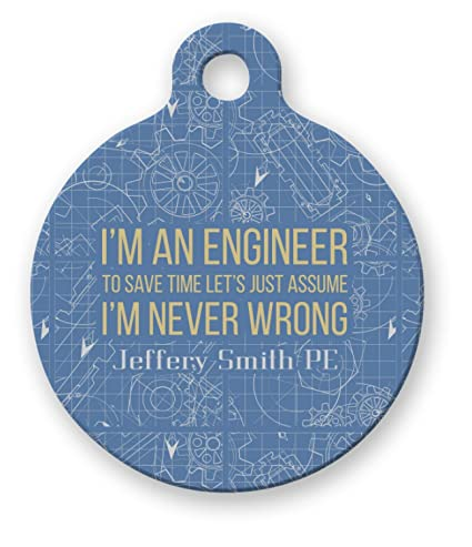 252dbc71026 Amazon.com : YouCustomizeIt Engineer Quotes Round Pet Tag ...