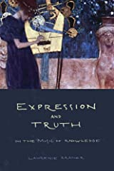 Expression and Truth: On the Music of Knowledge Paperback