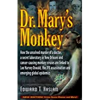 Dr. Mary's Monkey: How the Unsolved Murder of a Doctor, a Secret Laboratory in New...