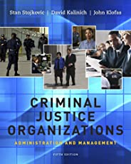 Cengage Learning eBook (with InfoTrac) for Stojkovic/Kalinich/Klofas' Criminal Justice Organizations: Administration and Man