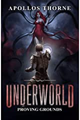 Underworld - Proving Grounds: A LitRPG Series Kindle Edition