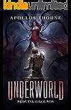 Underworld - Proving Grounds: A LitRPG Series