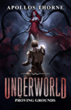 Underworld - Proving Grounds: A LitRPG Series (English Edition)