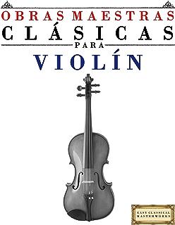 Violín Clásico: Piezas fáciles de Beethoven, Mozart, Tchaikovsky y ...