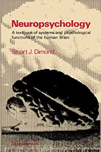 Neuropsychology: A Textbook of Systems and Psychological Functions of the Human Brain