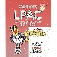 LPAC versión Martina: Ley 39/2015, de 1 de octubre, del Procedimiento Administrativo Común de las Administraciones…