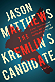 The Kremlin's Candidate (The Red Sparrow Trilogy Book 3)