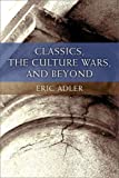 Classics, the Culture Wars, and Beyond