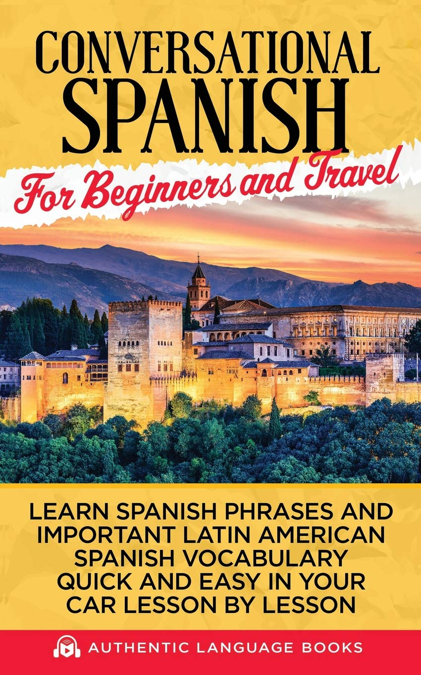 Amazon com: Conversational Spanish For Beginners And Travel