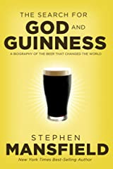 The Search for God and Guinness: A Biography of the Beer that Changed the World Kindle Edition