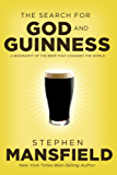 The Search for God and Guinness: A Biography of the Beer that Changed the World