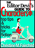 The Editor Devil's Guide to Characters (The Editor Devil Guides Book 2)