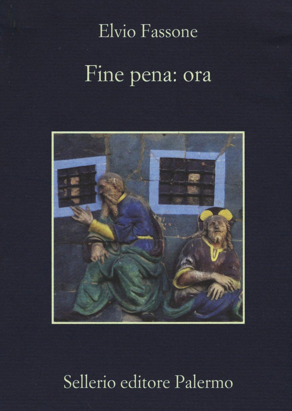 Fine pena: ora Copertina flessibile – 29 ott 2015 Elvio Fassone Sellerio Editore Palermo 8838934002 Altra non illustrata