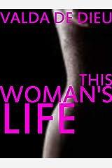 This Woman's Life.... Kindle Edition