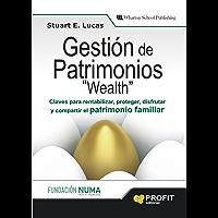 GESTION DE PATRIMONIOS: Claves para rentabilizar, proteger, disfrutar y compartir el patrimonio familiar (Bresca Profit)
