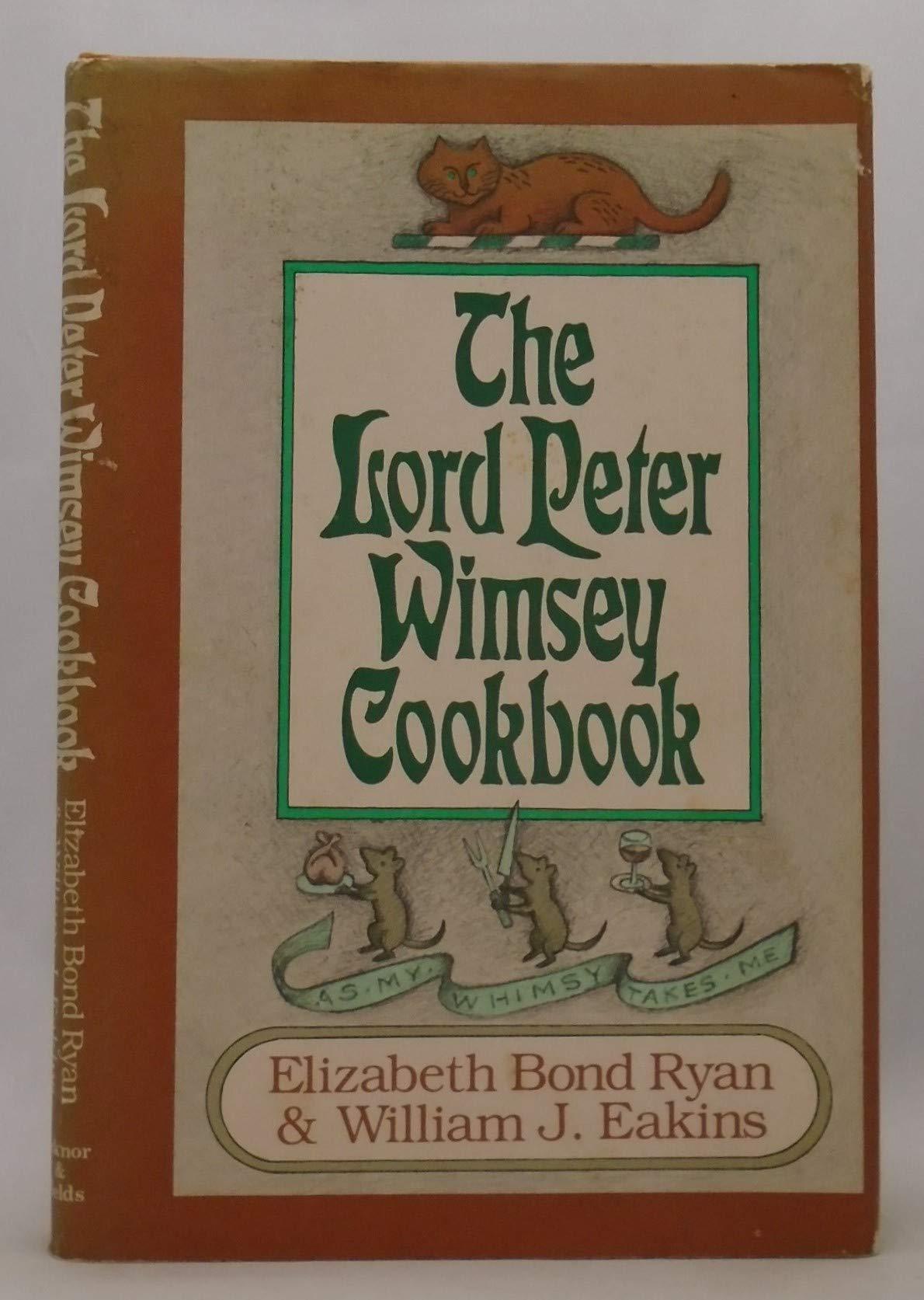 The Lord Peter Wimsey Cookbook, William J. Eakins; Elizabeth Bond Ryan