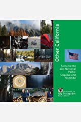 Other California: Sacramento and National Parks, Sequoia and Yosemite: A Photo Travel Experience (USA Book 3) Kindle Edition