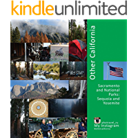 Other California: Sacramento and National Parks, Sequoia and Yosemite: A Photo Travel Experience (USA Book 3) book cover