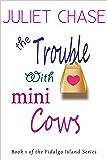 The Trouble With Mini Cows (Fidalgo Island Book 1)