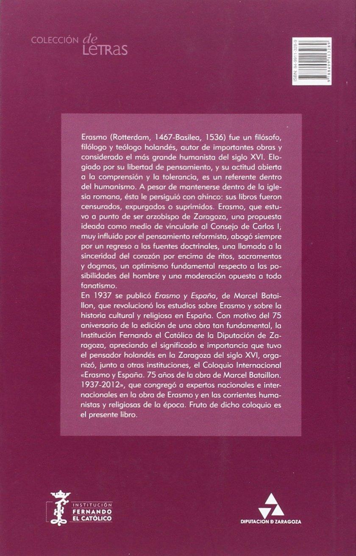 Erasmo y España. 75 años de la obra de Marcel Bataillon 1937-2012: Amazon.es: Serrano Martín, Eliseo: Libros