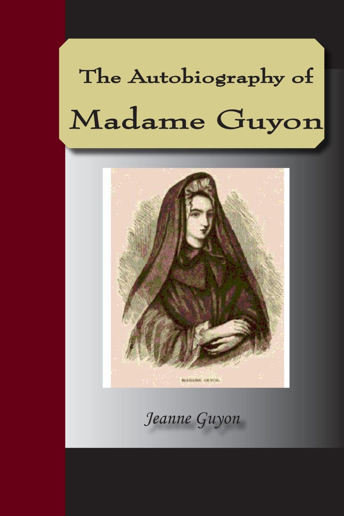 Autobiography Of Madame Guyon