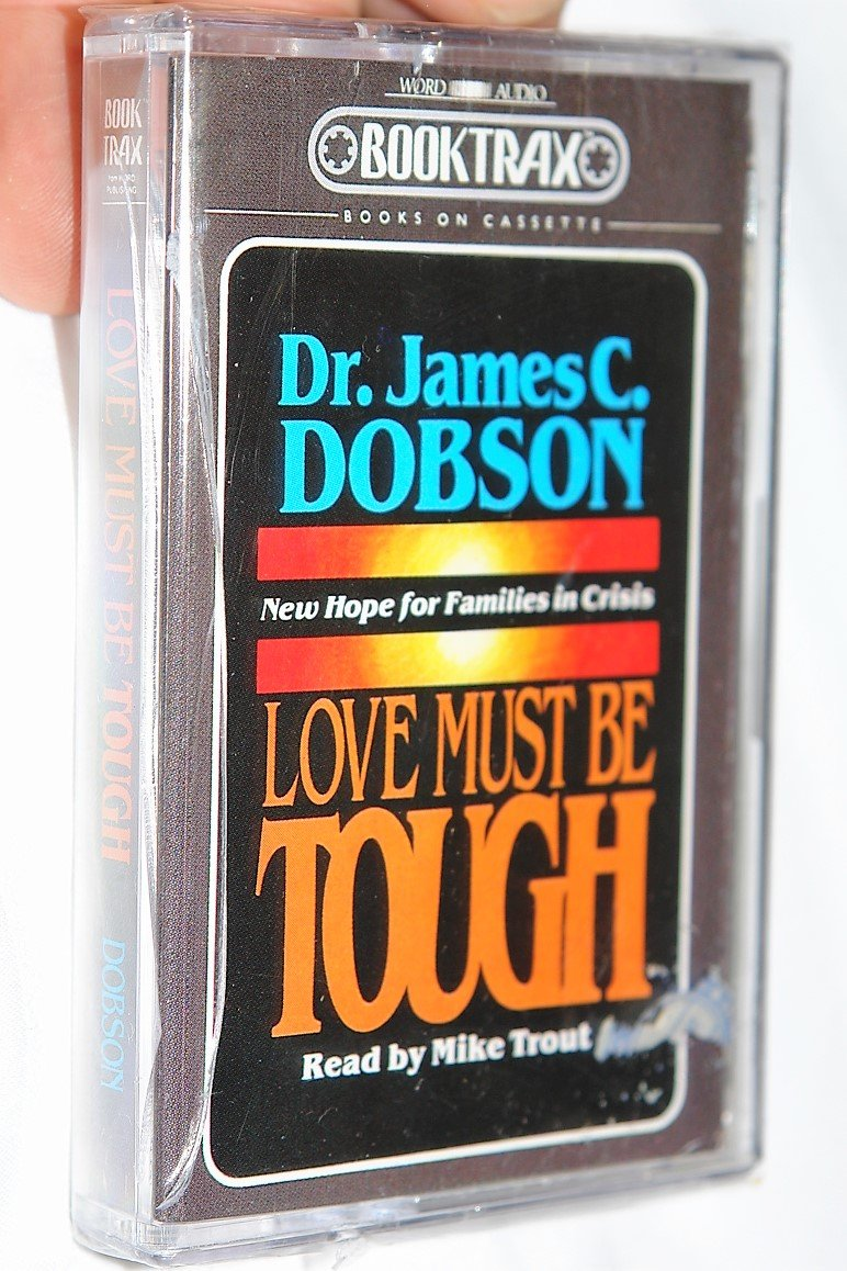 Love Must Be Tough: New Hope for Families in Crisis: Amazon.co.uk: James  Dobson: 9780849960338: Books