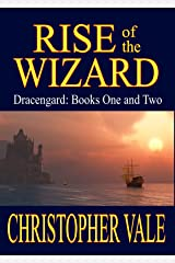 Rise of the Wizard: Dracengard: Books One and Two (The Dracengard Collection Book 1) Kindle Edition