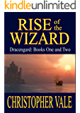 Rise of the Wizard: Dracengard: Books One and Two (The Dracengard Collection Book 1)