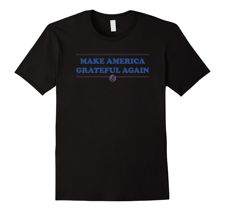 Make america grateful again funny grateful tee dead shirt for Make a photo t shirt