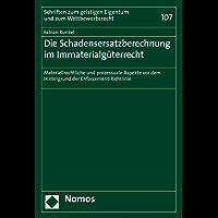 Die Schadensersatzberechnung im Immaterialgüterrecht: Materiellrechtliche und prozessuale Aspekte vor dem Hintergrund…