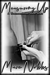 Measuring Up: A Westmouthshire Short Story Kindle Edition